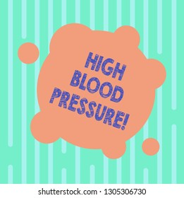 Word writing text High Blood Pressure. Business concept for force pushing against walls of your blood vessels Blank Deformed Color Round Shape with Small Circles Abstract photo.