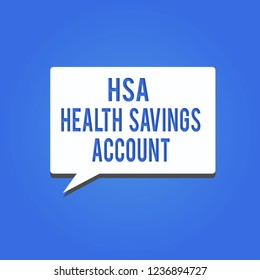 Word writing text Hsa Health Savings Account. Business concept for Supplements one s is current insurance coverage