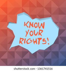 Word writing text Know Your Rights. Business concept for must have knowledge about what you owe to community Blank Pale Blue Speech Bubble in Irregular Cut Edge Shape 3D Style Backdrop.