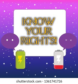 Word writing text Know Your Rights. Business concept for must have knowledge about what you owe to community Fully Charged and Discharged Battery with Two Colorful Emoji Speech Bubble.