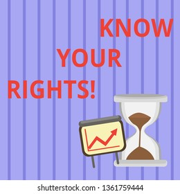 Word writing text Know Your Rights. Business concept for must have knowledge about what you owe to community Successful Growth Chart with Arrow Going Up and Hourglass with Sand Sliding.