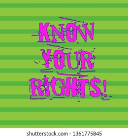 Word writing text Know Your Rights. Business concept for must have knowledge about what you owe to community Horizontal Pattern of Straight Parallel Stripes in Two Color for Backdrop.
