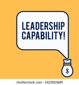 Word writing text Leadership Capability. Business concept for what a Leader can build Capacity to Lead Effectively Isolated front view speech bubble pointing down dollar USD money bag icon.