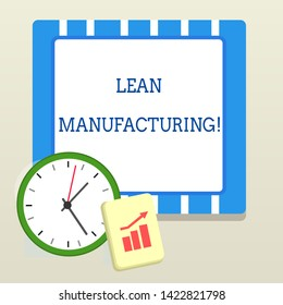 Word writing text Lean Manufacturing. Business concept for Waste Minimization without sacrificing productivity Layout Wall Clock Notepad with Escalating Bar Graph and Arrow Pointing Up.