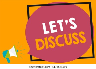 Word writing text Let s is Discuss. Business concept for Permit to Talk Open Up Go Over a Topic Chat Sharing Megaphone loudspeaker loud screaming orange background frame speech bubble.