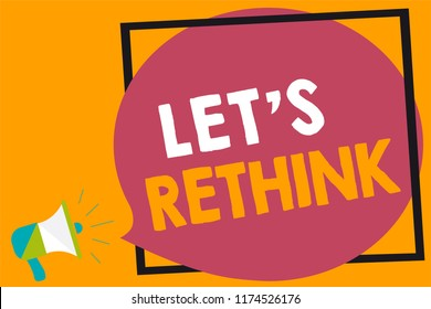 Word writing text Let s is Rethink. Business concept for an Afterthought To Remember Reconsider Reevaluate Megaphone loudspeaker loud screaming orange background frame speech bubble.