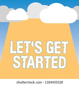 Word writing text Let s is Get Started. Business concept for To begin doing or working on something Bring it ON
