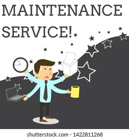 Word writing text Maintenance Service. Business concept for Keep a Product Service in Good Operating Condition Stressed Out Male Employee Manager Many Armed Multitasking Meet Deadline.