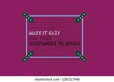 Word writing text Make It Easy For Your Customers To Decide. Business concept for Give clients good special options Square Outline with Corner Arrows Pointing Inwards on Color Background.