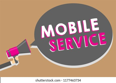 Word writing text Mobile Service. Business concept for Radio communication utility between mobile and land stations Man holding megaphone loudspeaker speech bubble message speaking loud.