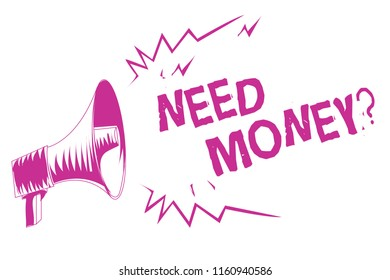 Word writing text Need Money question. Business concept for asking someone if he needs cash or bouns Get loan Purple megaphone loudspeaker important message screaming speaking loud.