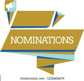 Word writing text Nominations. Business concept for Suggestions of someone or something for a job position or prize