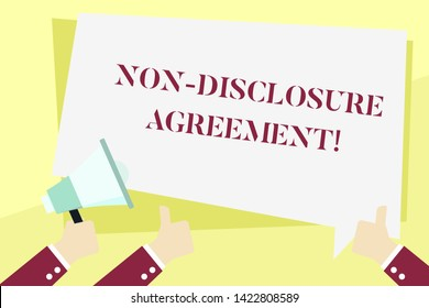 Word writing text Non Disclosure Agreement. Business concept for Legal Contract Confidential Material or Information Hand Holding Megaphone and Other Two Gesturing Thumbs Up with Text Balloon.