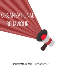 Word writing text Organizational Behaviour. Business concept for the study of the way people interact within groups