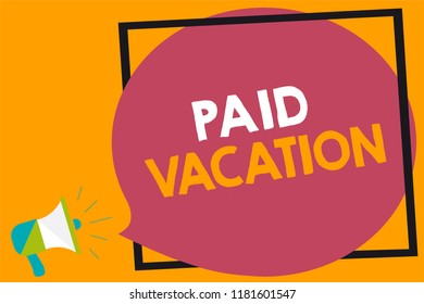 Word writing text Paid Vacation. Business concept for Sabbatical Weekend Off Holiday Time Off Benefits Megaphone loudspeaker loud screaming orange background frame speech bubble.