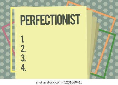 Word writing text Perfectionist. Business concept for Person who refuses to accept any standard short of perfection