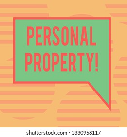 Word writing text Personal Property. Business concept for Belongings possessions assets private individual owner Blank Rectangular Color Speech Bubble with Border photo Right Hand.