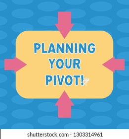 Word writing text Planning Your Pivot. Business concept for path that most startups go through find right customer Arrows on Four Sides of Blank Rectangular Shape Pointing Inward photo.