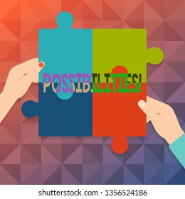 Word writing text Possibilities. Business concept for Things that may happen or be the case State of being possible Four Blank Multi Color Jigsaw Puzzle Tile Pieces Put Together by Human Hands.