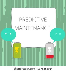 Word writing text Predictive Maintenance. Business concept for maintenance strategy driven by predictive analytics Fully Charged and Discharged Battery with Two Colorful Emoji Speech Bubble.