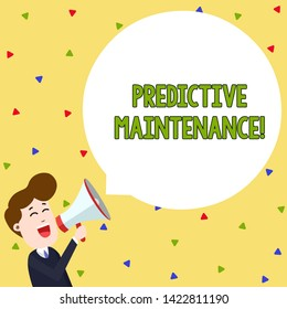 Word writing text Predictive Maintenance. Business concept for Predict when Equipment Failure condition might occur Young Man Shouting into Megaphone Floating Round Shape Empty Speech Bubble.