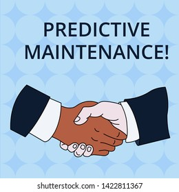 Word writing text Predictive Maintenance. Business concept for Predict when Equipment Failure condition might occur Hand Shake Multiracial Male Business Partners Colleagues Formal Shirt Suit.