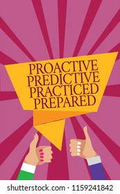 Word writing text Proactive Predictive Practiced Prepared. Business concept for Preparation Strategies Management Man woman hands thumbs up approval speech bubble origami rays background.