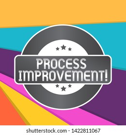 Word writing text Process Improvement. Business concept for Optimization Meet New Quotas Standard of Quality Colored Round Shape Label Badge Stars Blank Rectangular Text Box Award.