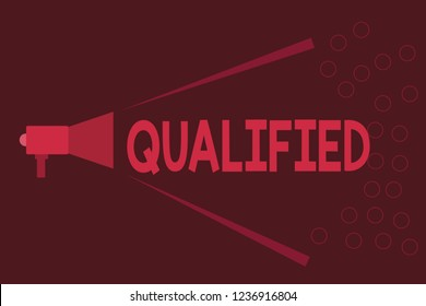 Word writing text Qualified. Business concept for Officially trained to perform a particular job Certified