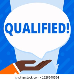 Word writing text Qualified. Business concept for Certified to perform a job Competent Experienced.