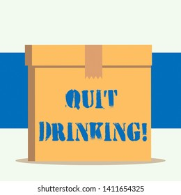 Word writing text Quit Drinking. Business concept for involves staying away from consuming alcoholic beverages.
