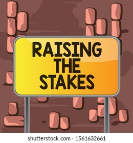 Word writing text Raising The Stakes. Business concept for Increase the Bid or Value Outdo current bet or risk Board ground metallic pole empty panel plank colorful backgound attached.