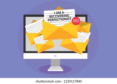 Word writing text I Am A Recovering Perfectionist. Business concept for Obsessive compulsive disorder recovery Computer receiving emails important messages envelopes with papers virtual.