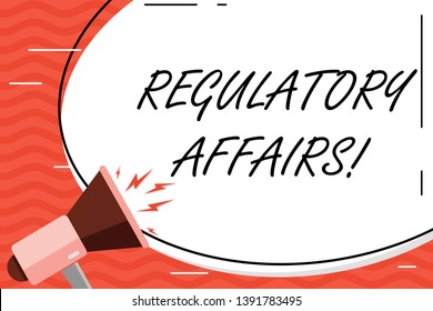 Word writing text Regulatory Affairs. Business concept for the desire of governments to protect public health Blank White Huge Oval Shape Sticker and Megaphone Shouting with Volume Icon.