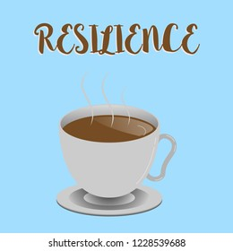 Word writing text Resilience. Business concept for Capacity to recover quickly from difficulties Persistence