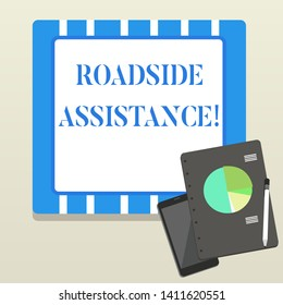 Word writing text Roadside Assistance. Business concept for helps drivers when their vehicle breaks down on the road Layout Smartphone Off Ballpoint Pen RingBound Notepad Business Pie Chart.