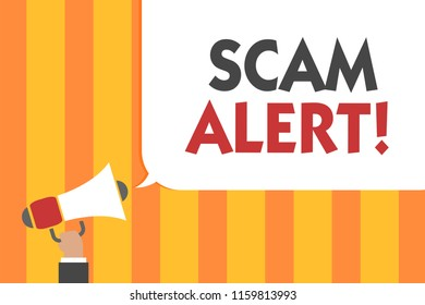 Word writing text Scam Alert. Business concept for warning someone about scheme or fraud notice any unusual Man holding megaphone loudspeaker speech bubble message speaking loud.