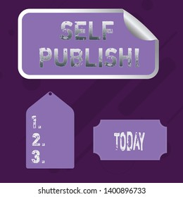 Word writing text Self Publish. Business concept for writer publish piece of ones work independently at own expense Blank Color Label, Self Adhesive Sticker with Border, Bended Corner and Tag.