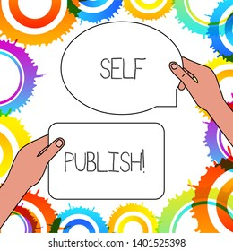 Word writing text Self Publish. Business concept for writer publish piece of ones work independently at own expense.