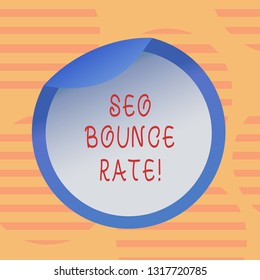 Word writing text Seo Bounce Rate. Business concept for Search engine optimization visitors navigate off the site Bottle Packaging Blank Lid Carton Container Easy to Open Foil Seal Cover.