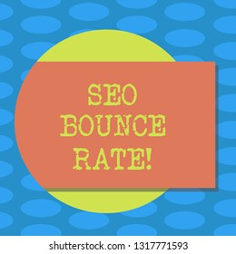 Word writing text Seo Bounce Rate. Business concept for Search engine optimization visitors navigate off the site Blank Rectangular Color Shape with Shadow Coming Out from a Circle photo.