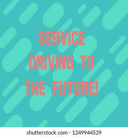 Word writing text Service Driving To The Future. Business concept for Modern technologies assistance services Diagonal Repeat Oblong Multi Tone Blank Copy Space for Poster Wallpaper.