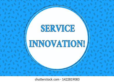 Word writing text Service Innovation. Business concept for Improved Product Line Services Introduce upcoming trend Empty Round Circular Copy Space Text Balloon against Dashed Background.