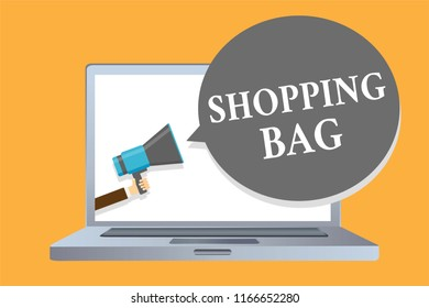 Word writing text Shopping Bag. Business concept for Containers for carrying personal possessions or purchases Man holding megaphone loudspeaker speech bubble message speaking loud.