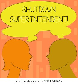 Word writing text Shutdown Superintendent. Business concept for demonstrating who analysisages organization or activity Silhouette Sideview Profile Image of Man and Woman with Shared Thought Bubble.