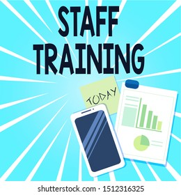 Word writing text Staff Training. Business concept for program that helps employees learn specific knowledge Layout Smartphone Off Sticky Notes Clipboard with Pie Chart and Bar Graph.