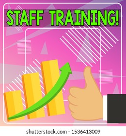Word writing text Staff Training. Business concept for program that helps employees learn specific knowledge Thumb Up Good Performance Success Escalating Bar Graph Ascending Arrow.