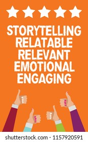 Word writing text Storytelling Relatable Relevant Emotional Engaging. Business concept for Share memories Tales Men women hands thumbs up approval five stars information orange background.