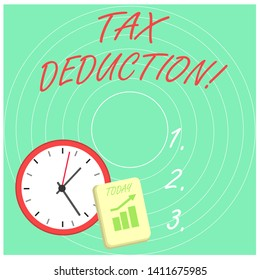 Word writing text Tax Deduction. Business concept for amount subtracted from income before calculating tax owe Layout Wall Clock Notepad with Escalating Bar Graph and Arrow Pointing Up.