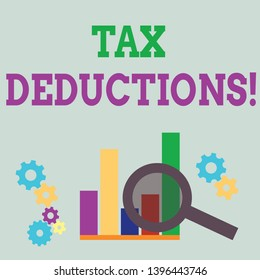 Word writing text Tax Deductions. Business concept for amount or cost that can be subtracted from someone s is income Magnifying Glass Over Bar Column Chart beside Cog Wheel Gears for Analysis.